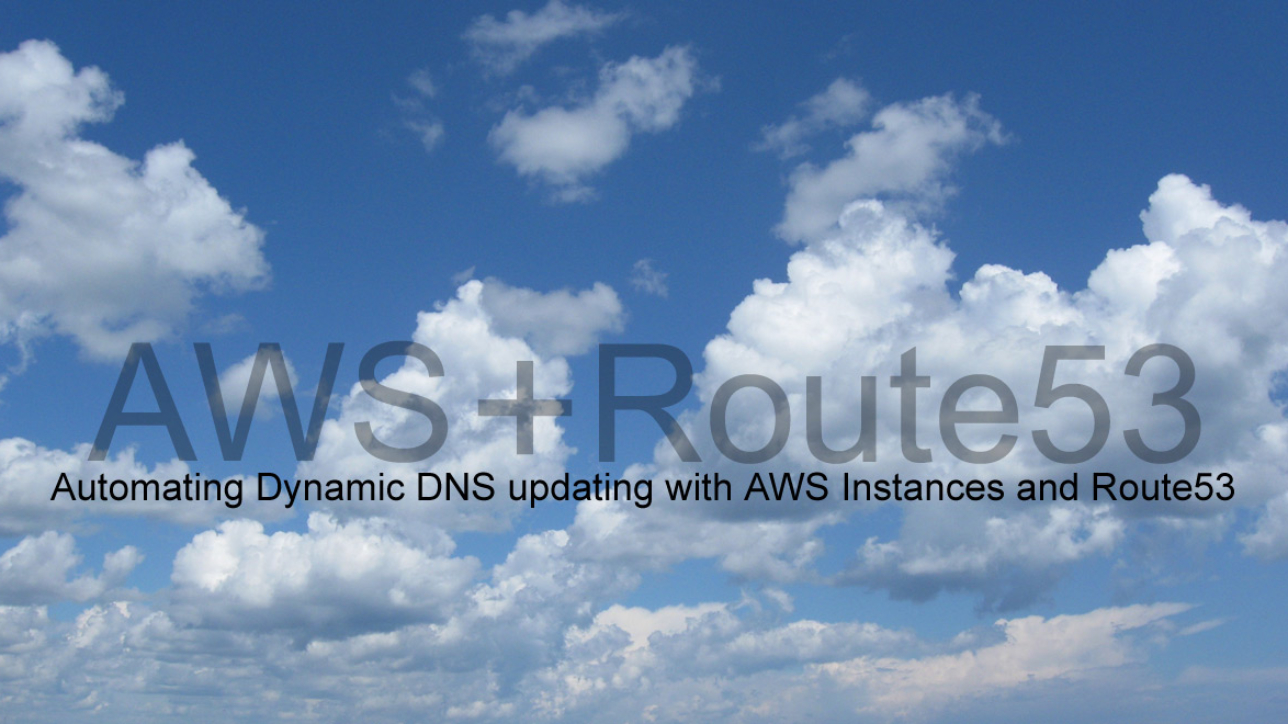 Automating Dynamic DNS updating with AWS Instances and Route53
