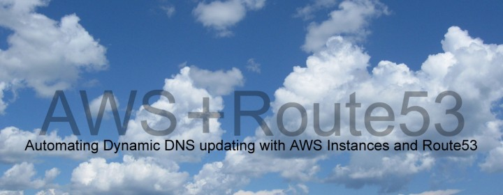 AWS + Route53 - DNS Updates